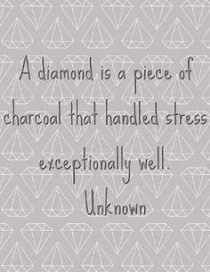 """We are all about self-care here at Courage To Connect. How do you handle stress? """"A diamond is a piece of charcoal that handles stress exceptionally well."""" #inspiration"""