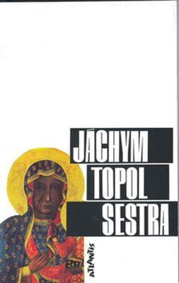 """SESTRA"" Jachym Topol."
