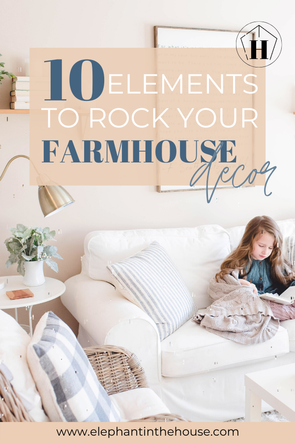 Key elements for a Farmhouse Home Decor