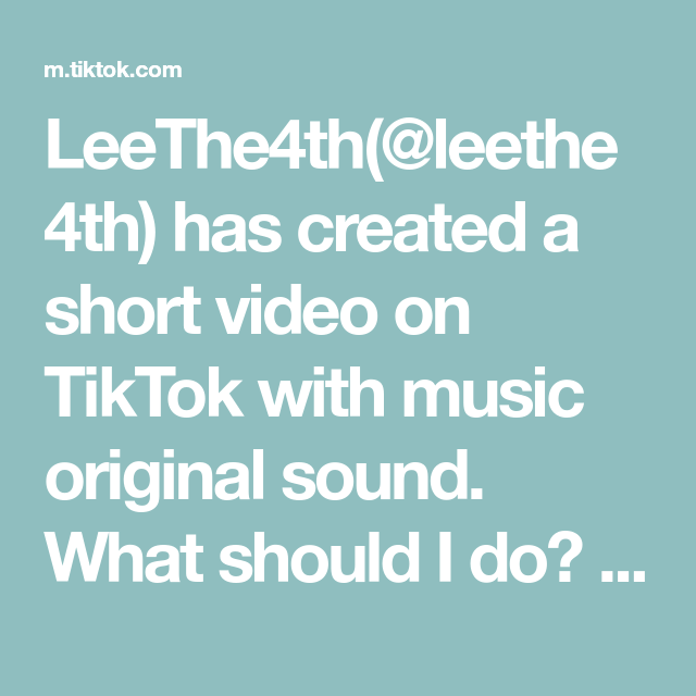 Leethe4th Leethe4th Has Created A Short Video On Tiktok With Music Original Sound What Should I Do Storytime Foryou The Originals Music Video