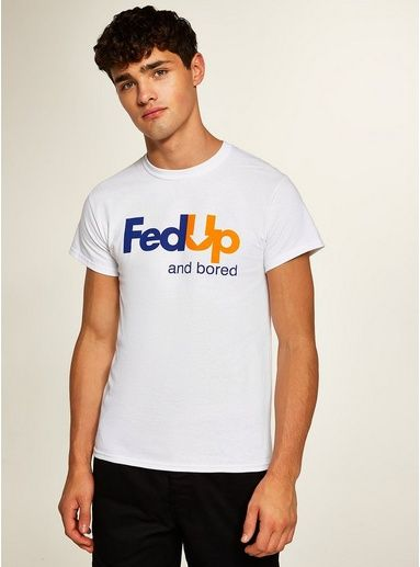 0e7decd62f66 White 'Fed Up' T-Shirt in 2019   Products   T shirt, Mens tops, T ...