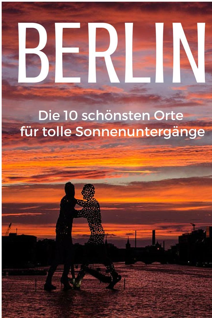die 10 sch nsten fotospots f r sonnenunterg nge in berlin berlin pinterest berlin. Black Bedroom Furniture Sets. Home Design Ideas