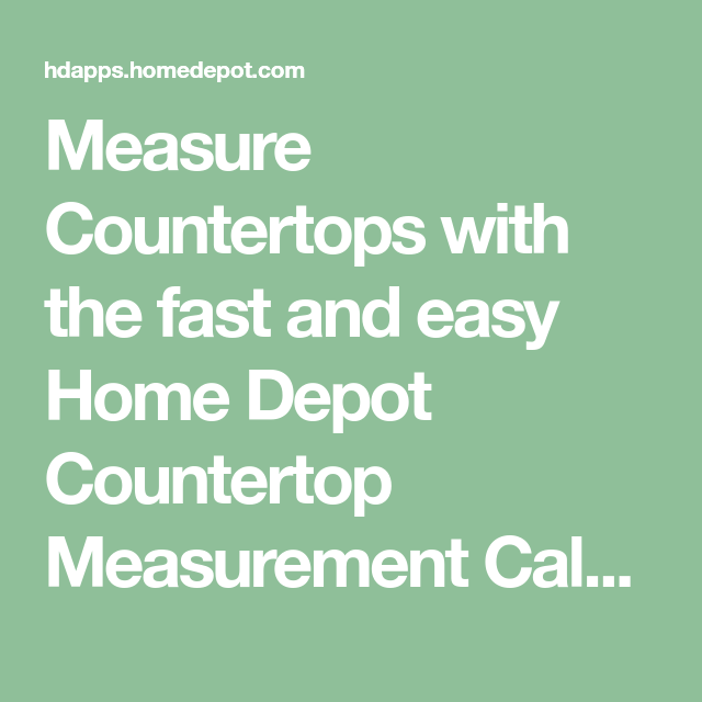 Measure Countertops With The Fast And Easy Home Depot Countertop