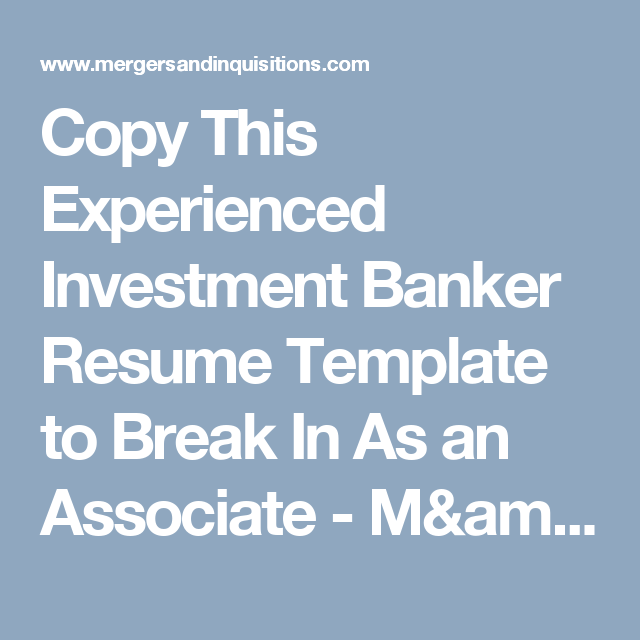 Copy This Experienced Investment Banker Resume Template to Break In ...