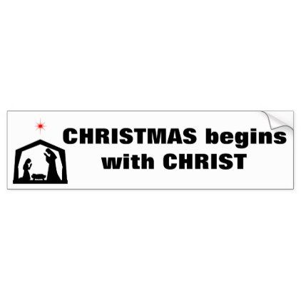 Christmas begins with christ bumper sticker