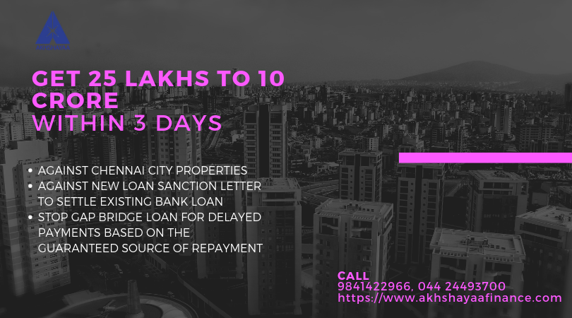 We Give Short Term Bridge Loan Minimum Rs 25 Lakhs To Rs 10 Crores Against Chennai City Properties Within With Images Bridge Loan Mortgage Loans Emergency Loans