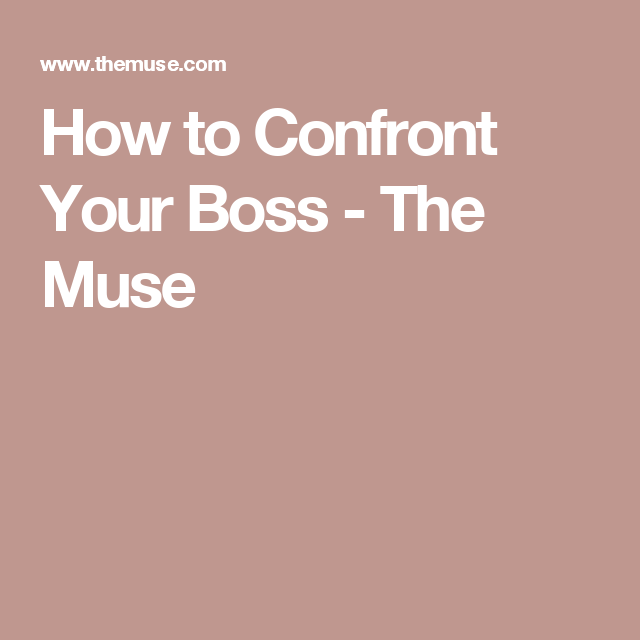 How to Confront Your Boss - The Muse