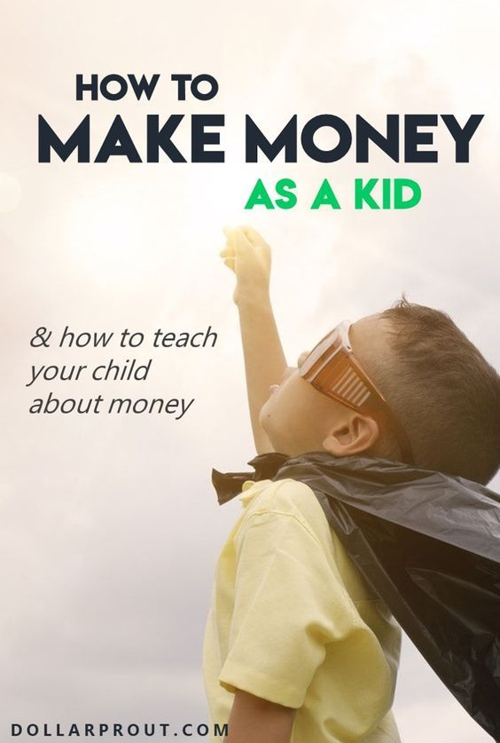 How To Make Money As A Kid 17 Ideas For Kids Teenagers