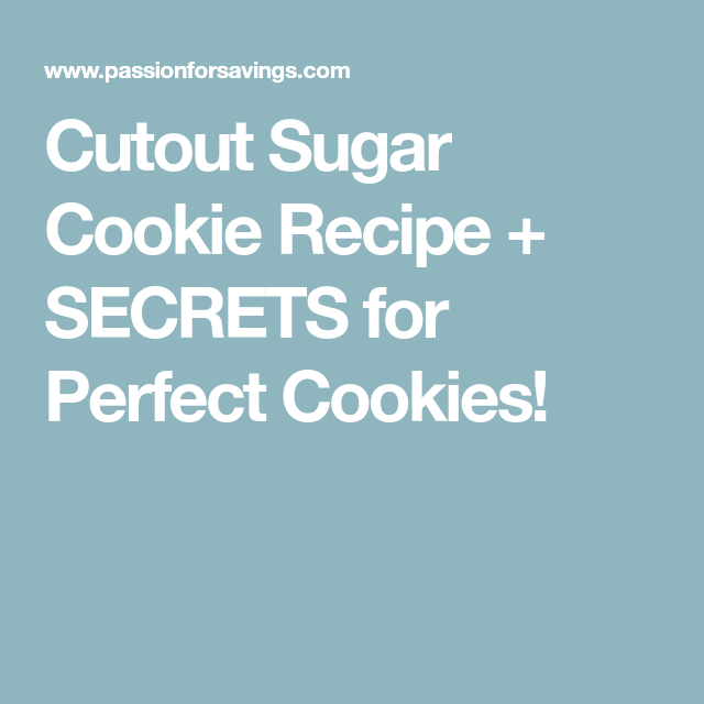 Cutout Sugar Cookie Recipe + SECRETS for Perfect Cookies!