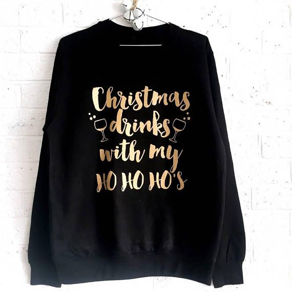 ac53355284 This funny adult Christmas jumper is perfect for wearing to Christmas  drinks with the girls! It reads 'Christmas Drinks With My Ho Ho Ho's'