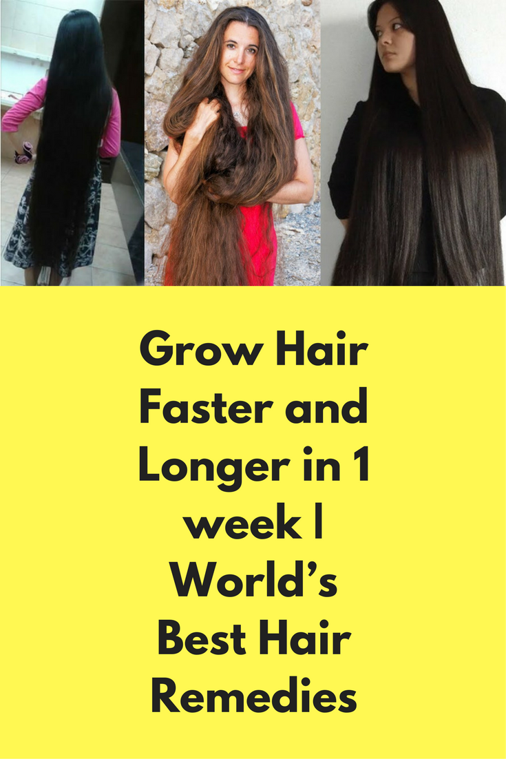 Grow Hair Faster And Longer In 1 Week World S Best Hair Remedies Today I Will Tell You About How How To Grow Your Hair Faster Hair Remedies Grow Hair Faster