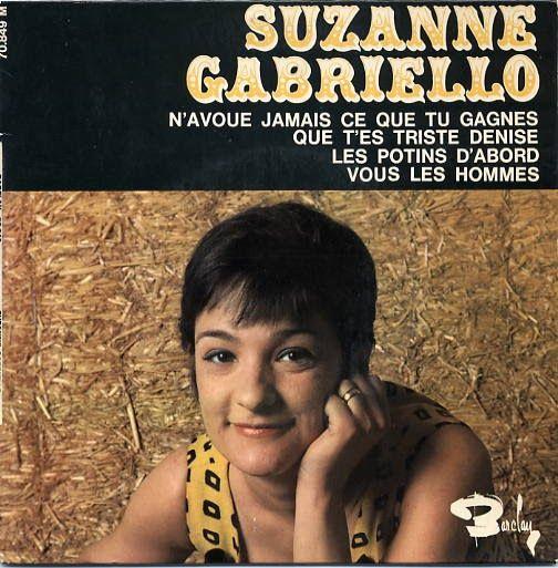 Suzanne Gabriello, filha do actor Gabriello, nasceu em 1932 e faleceu em 1992, em Paris. Foi cantora e apresentadora de televisão.  Como c...