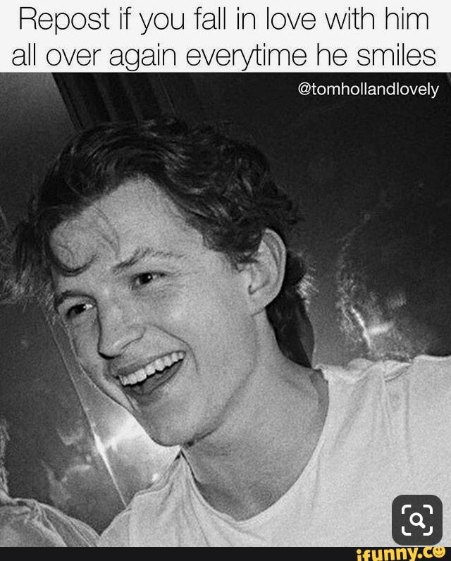 Repost 'nº you fall in love With him all over again everytime he smiles – popular memes on the site iFunny.co #tomholland #celebrities #tomholland #repost #fall #with #again #everytime #smiles #pic