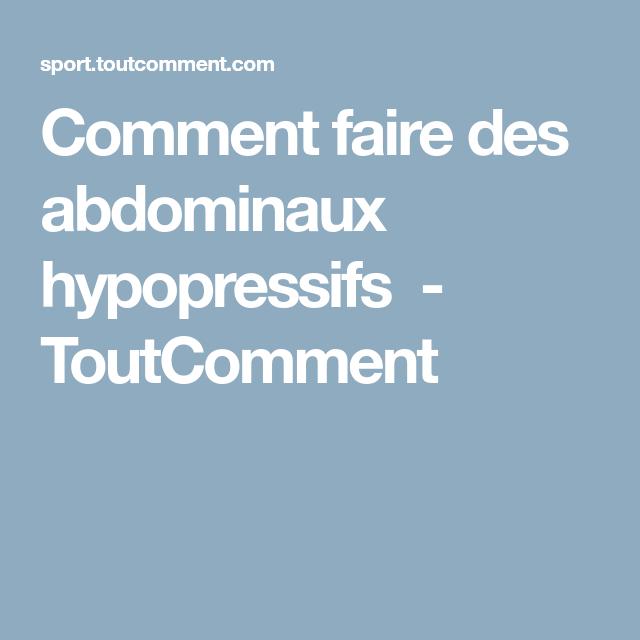 Comment faire des abdominaux hypopressifs - ToutComment