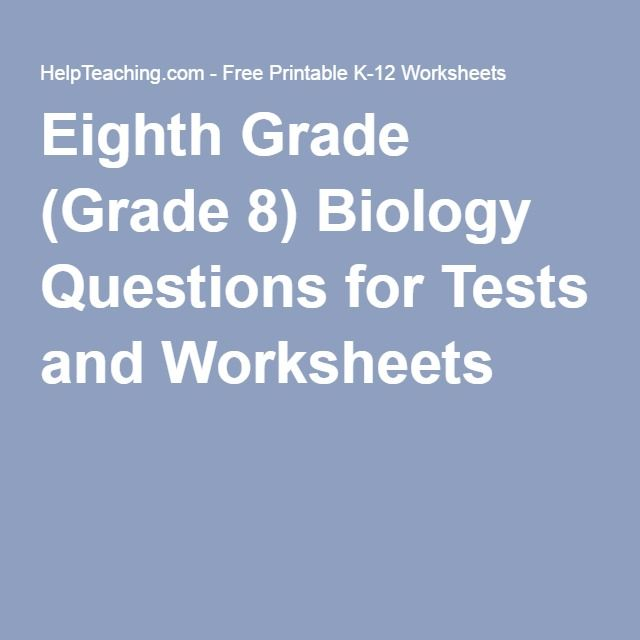 Eighth Grade (Grade 8) Biology Questions for Tests and Worksheets ...