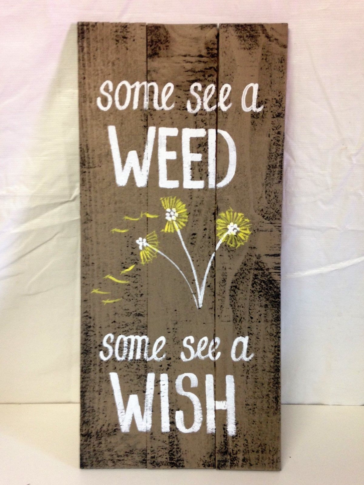 Some See Weed Some See Wish Pallet