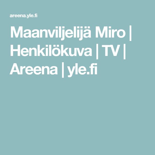 Maanviljelijä Miro | Henkilökuva | TV | Areena | yle.fi