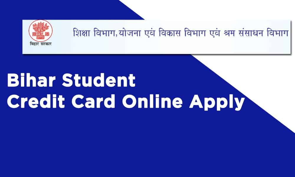 Bihar Student Credit Card Online Apply In 2020 Credit Card