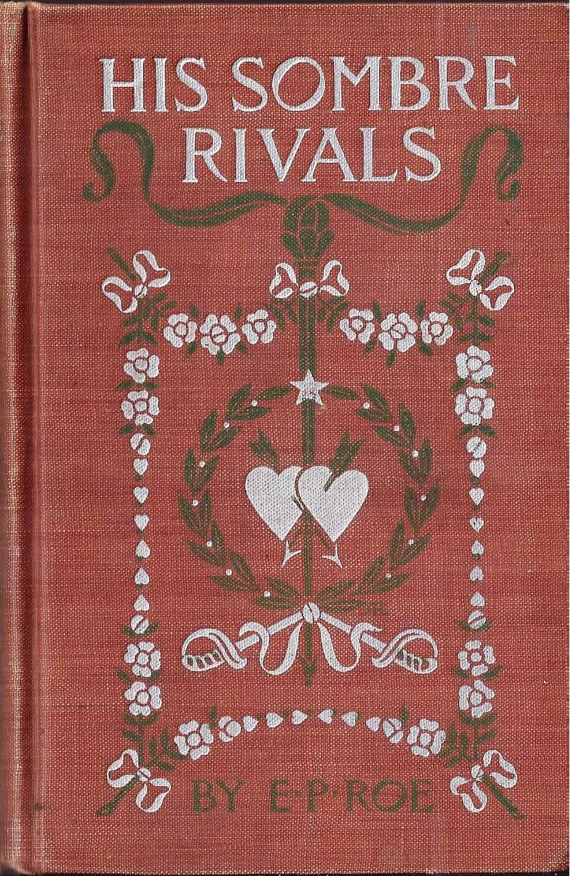 His Somber Rivals, E.P. Roe, Dodd Mead Co., 1883 | Vintage Book ...