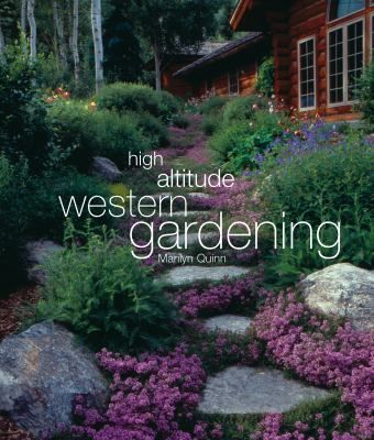 High Altitude Western Gardening is an excellent guide to gardening in the 6,000-foot-plus altitude of the Rocky Mountain region of the western U.S.