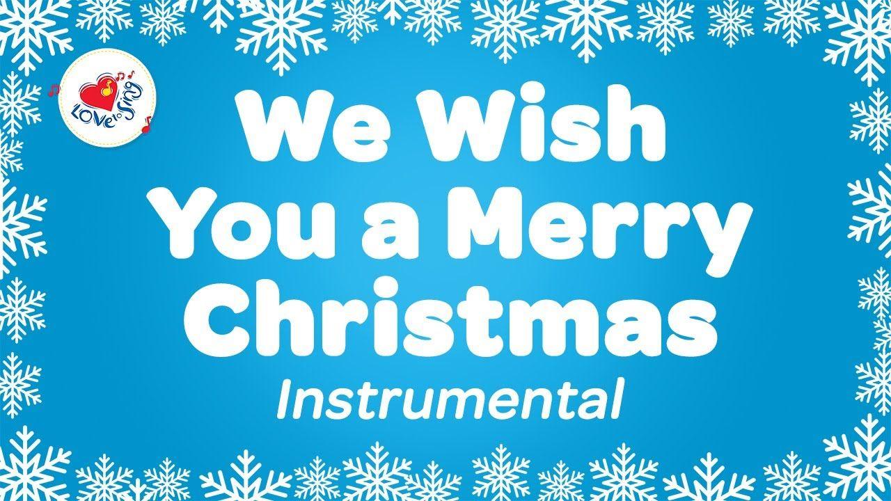 We Wish You A Merry Christmas Karaoke Instrumental Christmas Songs Instrumental Christmas Music Christmas Music Worship Videos