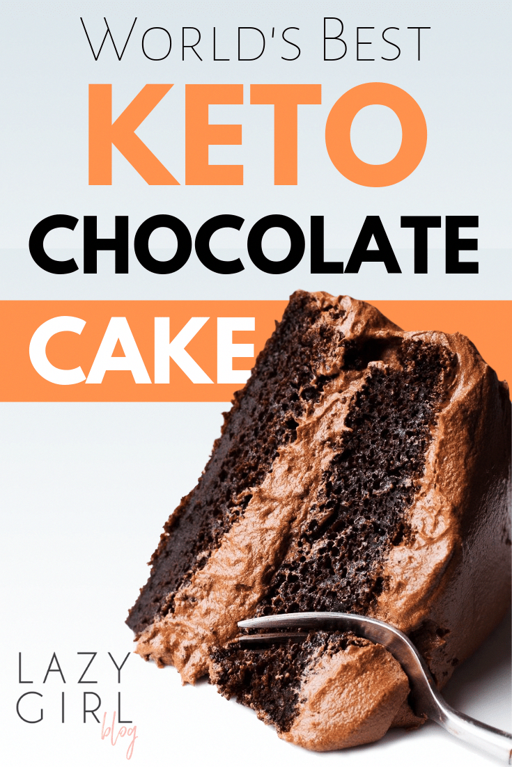 Worlds Best Keto Chocolate Cake - Lazy Girl