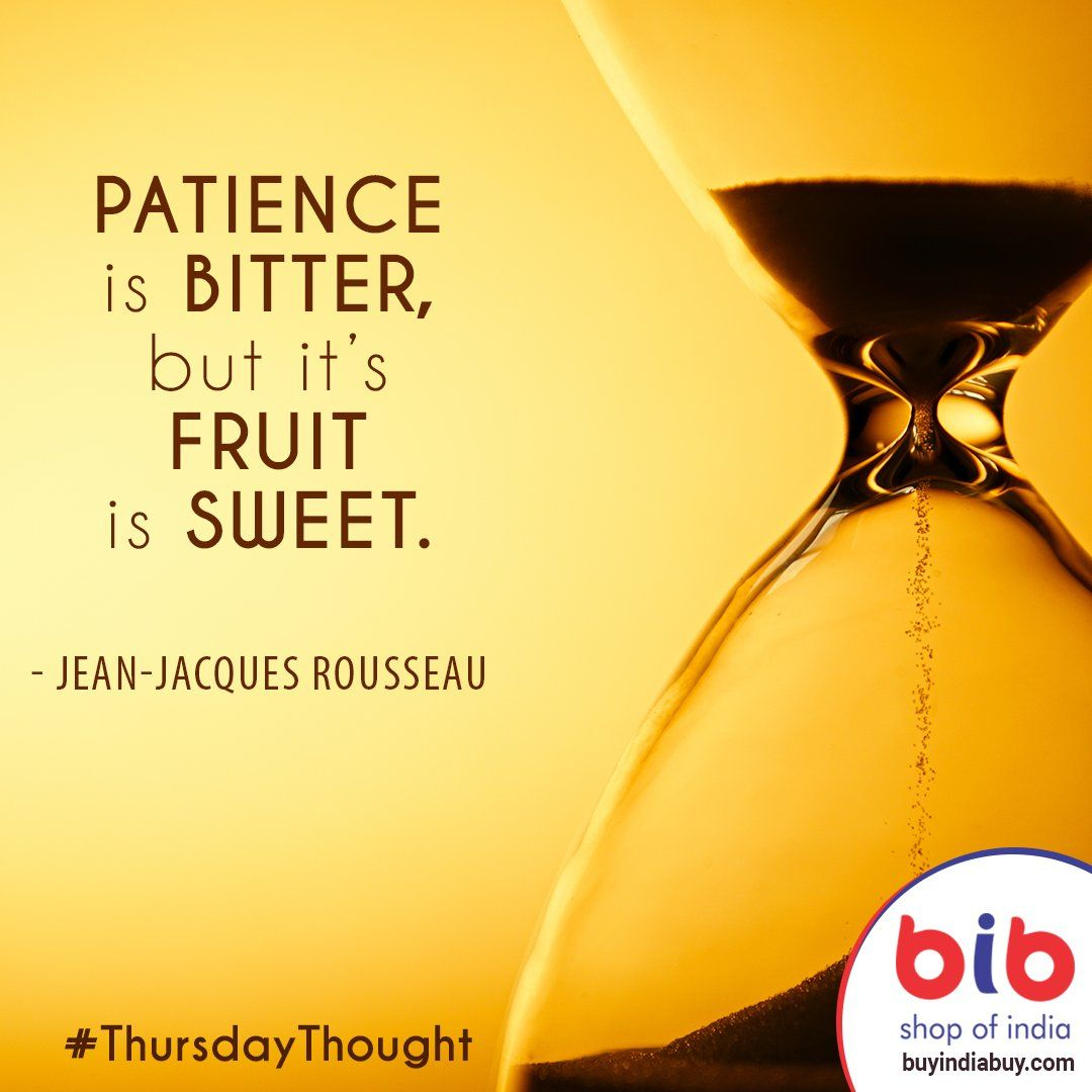 ThursdayThought Patience is bitter, but its fruit is