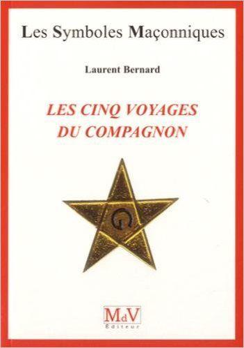 Les Cinq Voyages Du Compagnon Laurent Bernard Utopia