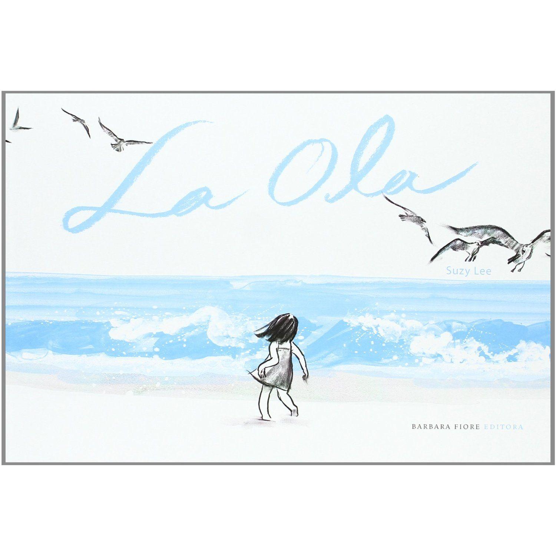 """""""La Ola"""" Suzy Lee. Maravilloso cuento sin palabras que te sumergirá en un mundo de imágenes evocadoras"""