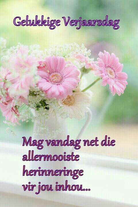 Pin by esme duvenhage on verjaarsdag pinterest afrikaans afrikaans quotes birthday wishes birthday cards happy birthday card crafts greeting cards birthdays pretty flowers qoutes m4hsunfo