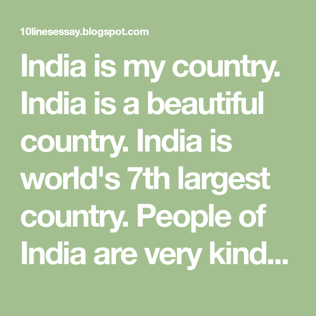 India I My Country A Beautiful World S 7th Largest People Of Are Very Kind Countrie Essay
