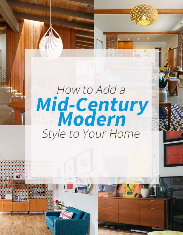How to add a mid century modern style to your home