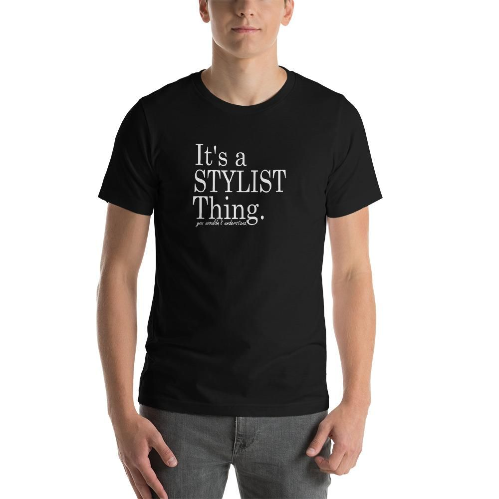 hairdresser resume%0A It u    s a Stylist Thing  Hairstylist Salon ShortSleeve Unisex TShirt