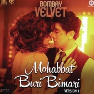 Mohabbat Buri Bimari Full Mp3 Song Download Bombay Velvet Mp3 Song Download Songs Mp3 Song