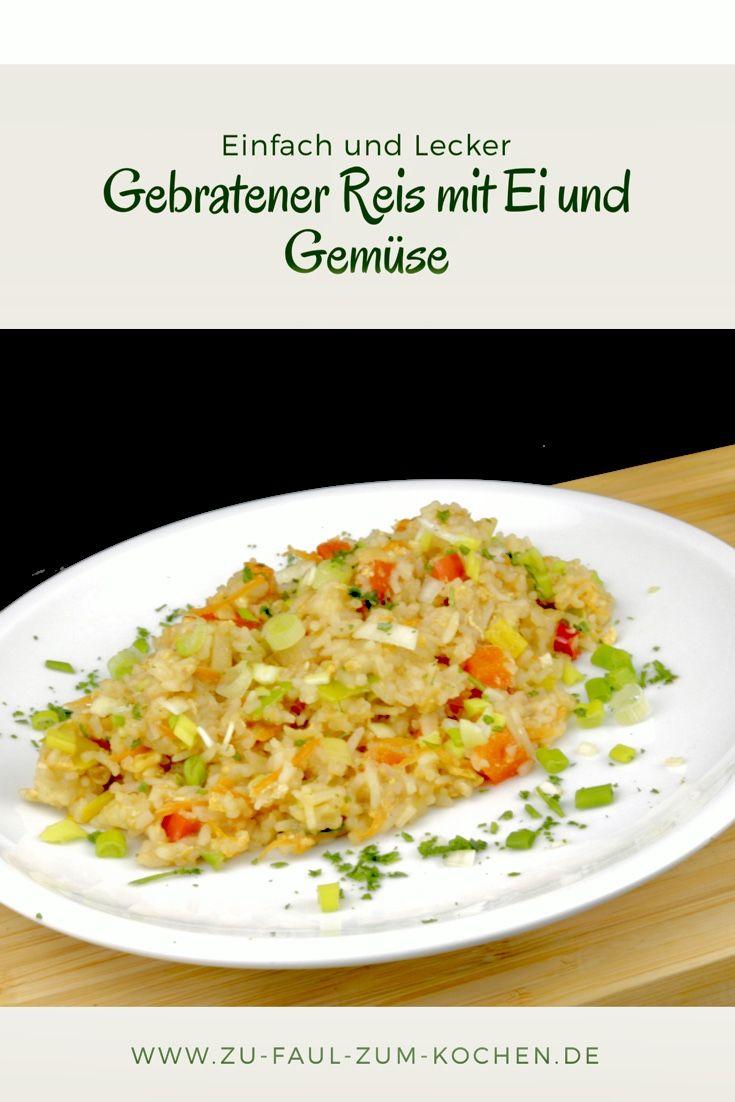 Gebratener Reis mit Ei und Gemüse - Zu Faul Zum Kochen ?