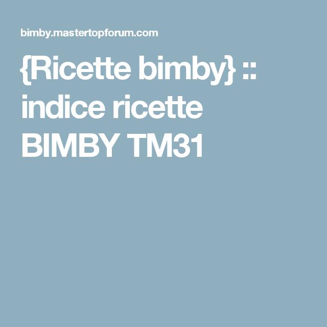 {Ricette bimby} :: indice ricette  BIMBY TM31