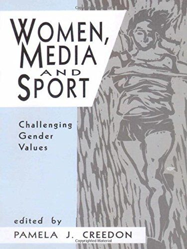 Women, media, and sport : challenging gender values / edited by Pamela J. Creedon