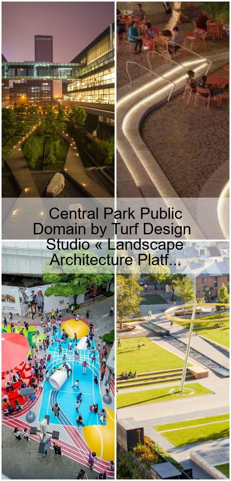 Central Park Public Domain By Turf Design Studio Landscape Architecture Platf Architecture Central Design Domain Landscape Park Platf Public Stu