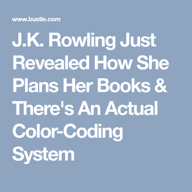 J.K. Rowling Just Revealed How She Plans Her Books & There