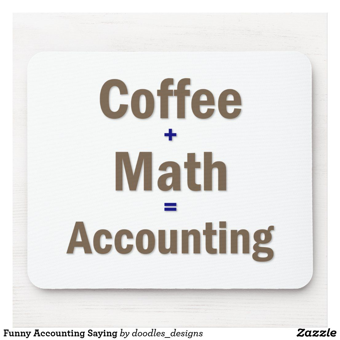 Funny Accounting Saying Mouse Pad Zazzle Com Personal Business Cards Custom Mouse Pads Fun Mouse Pad