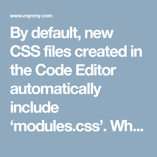 By Default New Css Files Created In The Code Editor Automatically