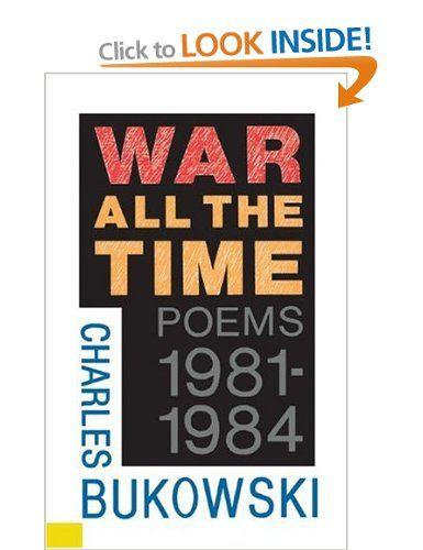 Charles Bukowski - War All the Time