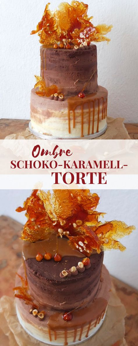 Ombre Schoko Karamell Torte Rezept Backen Pinterest Karamell
