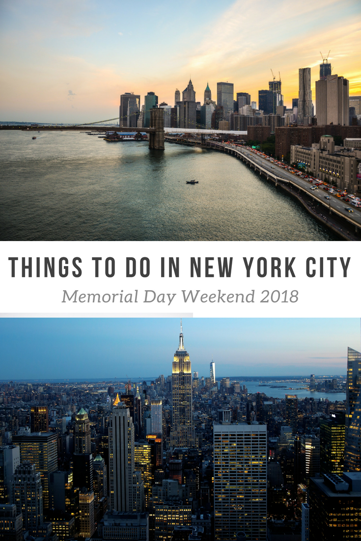 Planning A Trip To Nyc For Memorial Day Weekend Here Are 10 Things To See And Do While In The Big Apple Weekend In Nyc Nyc Attractions Memorial Day