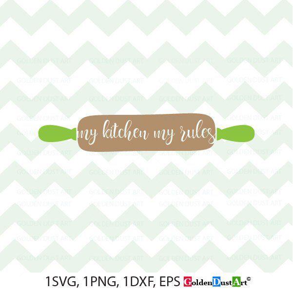 My kitchen my rules, Kitchen Rules SVG, kitchen decor svg, Kitchen Svg Files, Png, Svg, Dxf, Eps #kitchenrules