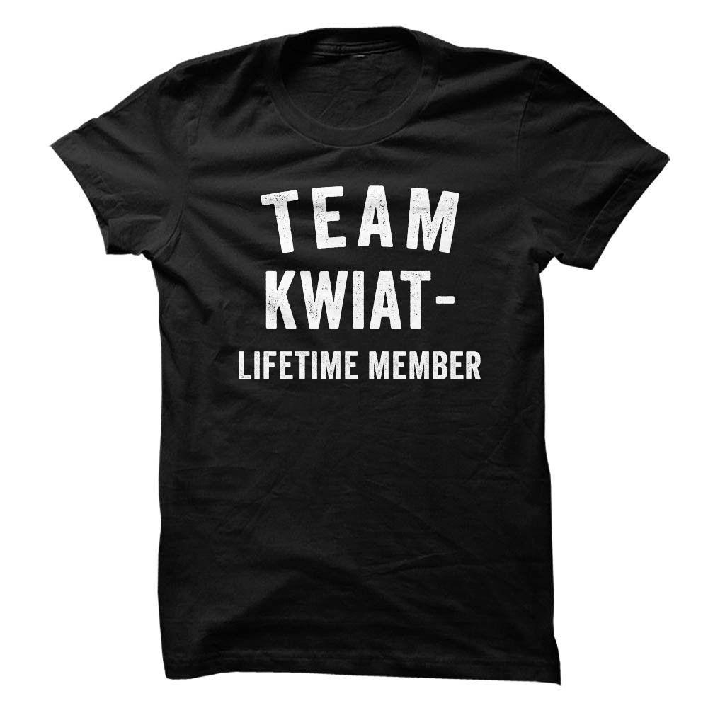 KWIATKOWSKI TEAM LIFETIME MEMBER FAMILY NAME LASTNAME T-SHIRT