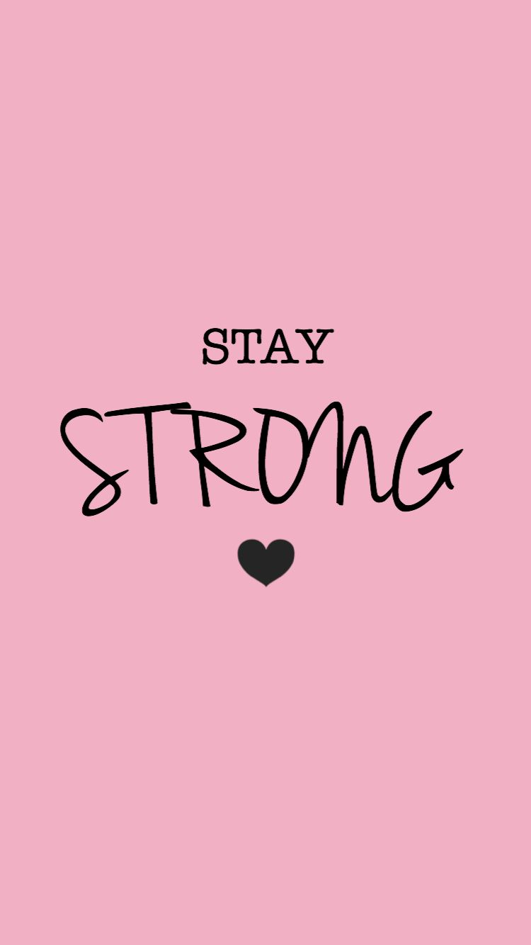 Stay Strong Pink wallpaper quotes, Wallpaper quotes