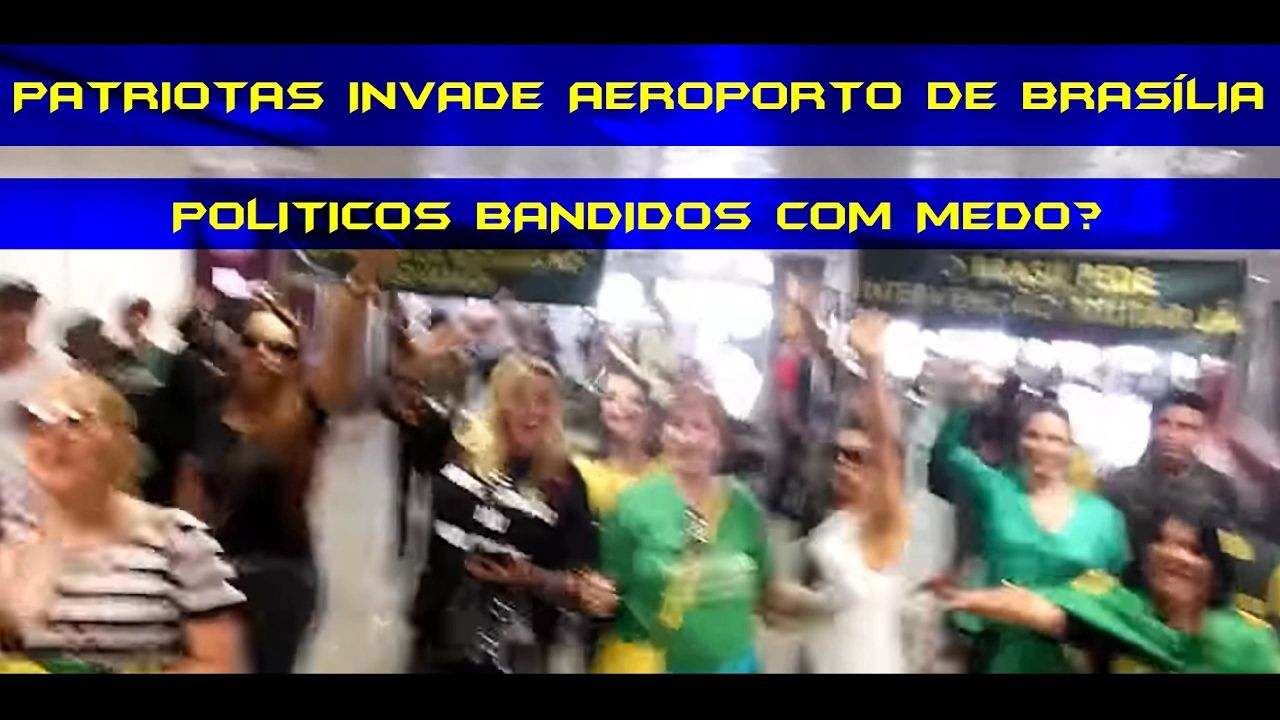 PATRIOTAS SE REVOLTANDO!! AEROPORTO DE BRASÍLIA E POLÍTICOS COM MEDO. AV...