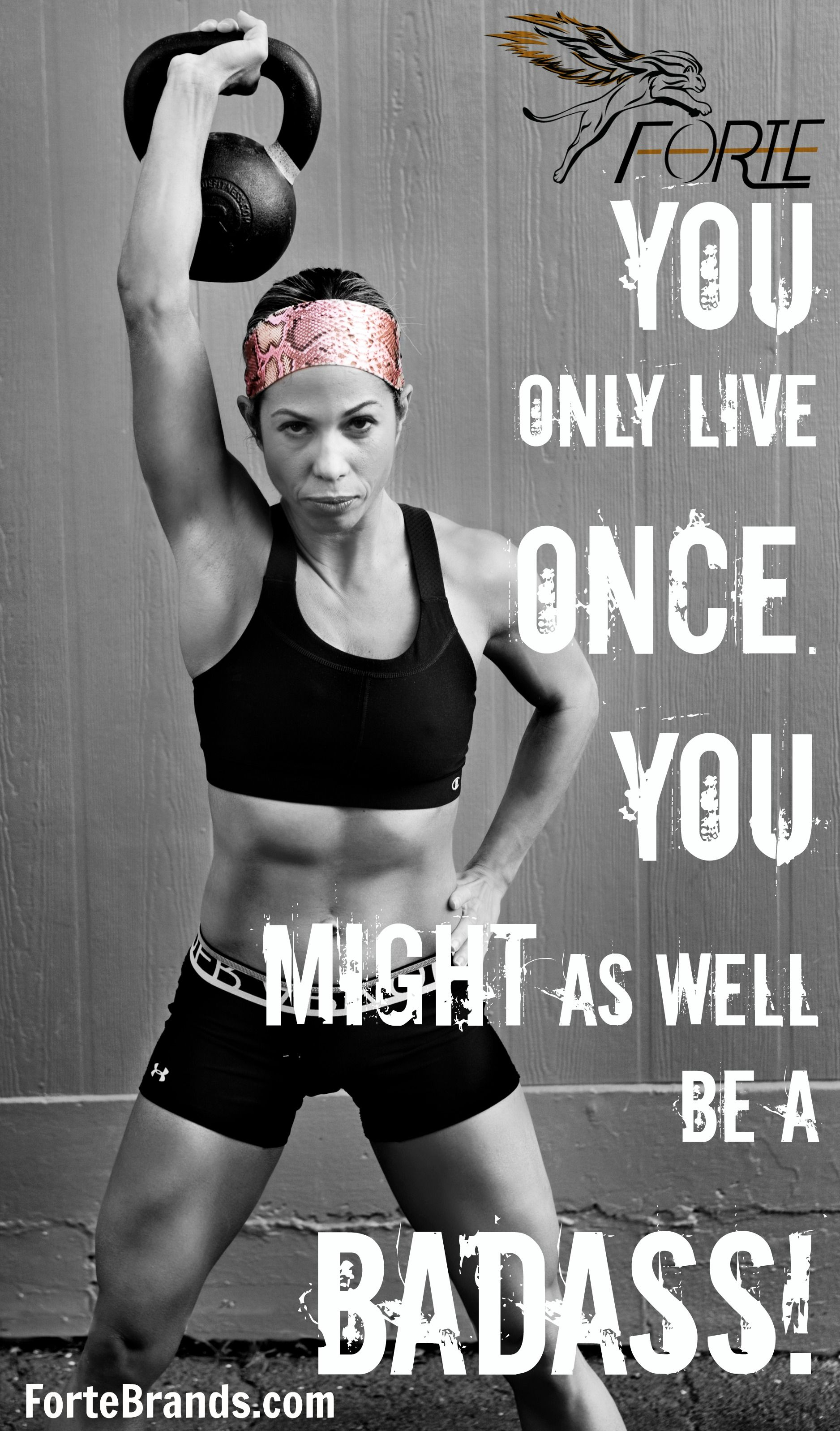 9ea7fbe602fe You Only Live once you might as well be a badass! Forte Brands Cobra Fitness