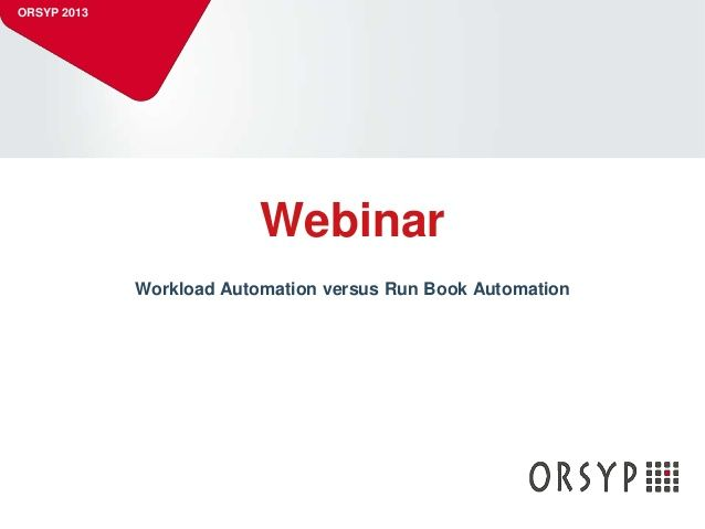 Run Book Automation versus WorkLoad Automation by Anne